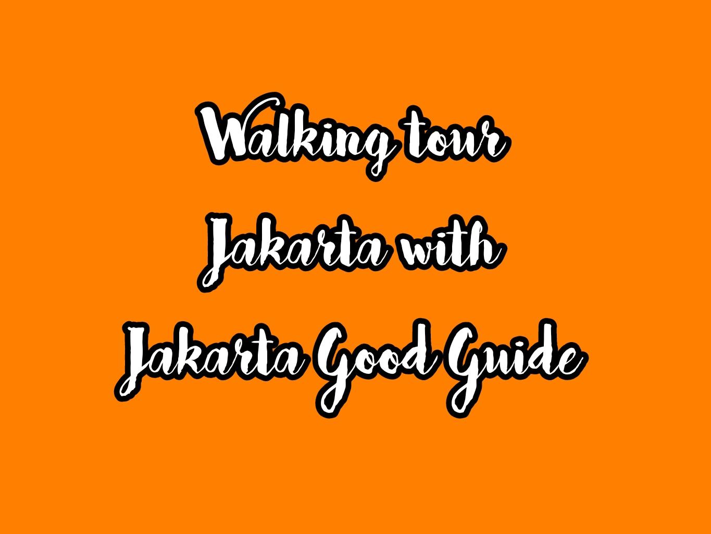 Photo of Menikmati Jakarta dengan Walking Tour Bareng Jakarta Good Guide