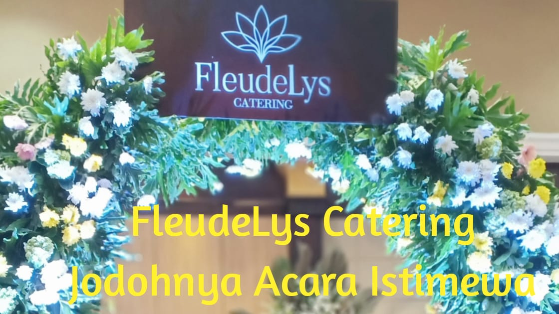 Photo of 3 Alasan Memilih FleudeLys Catering Untuk Acara Istimewa